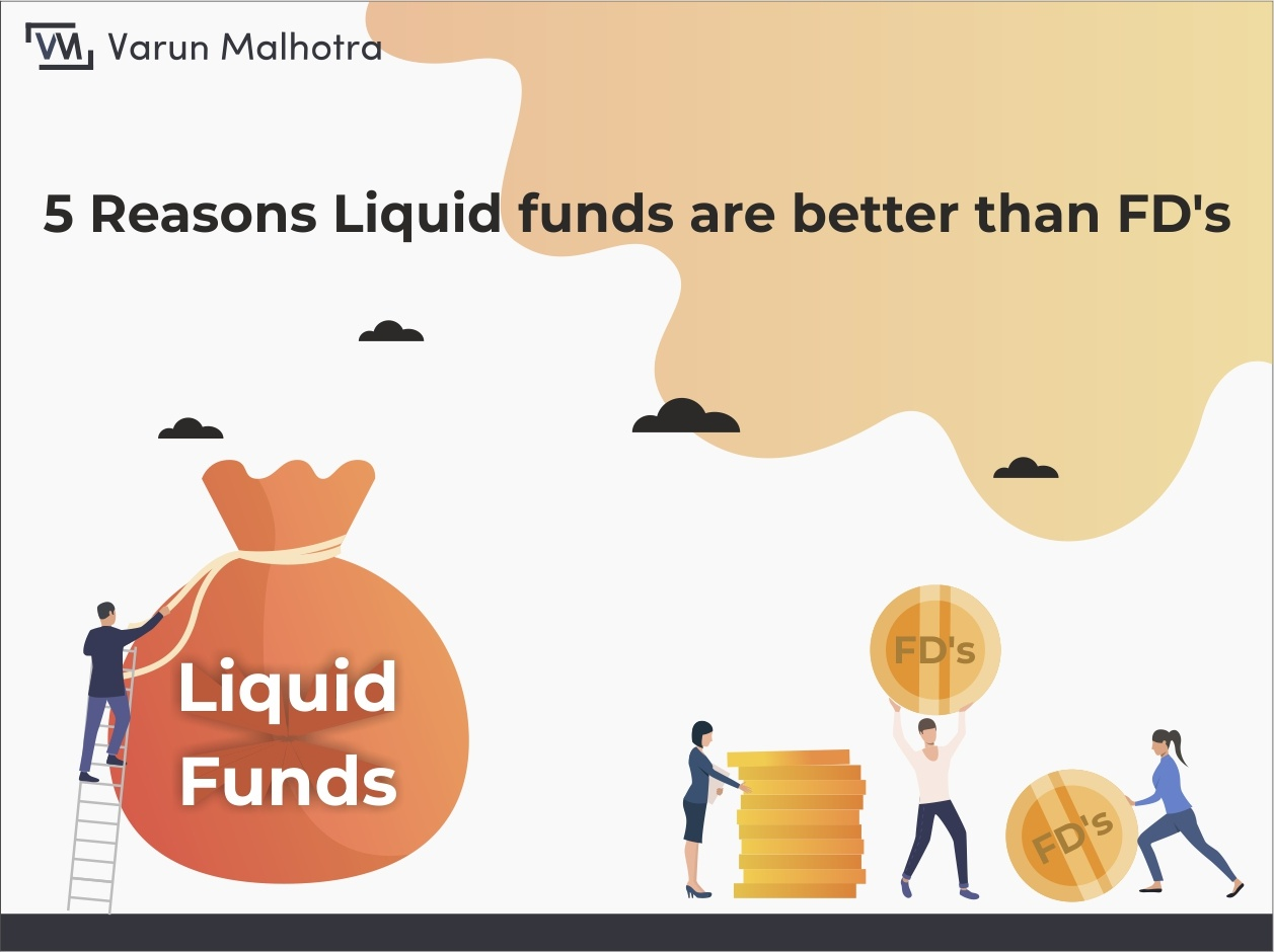 5 reasons liquid funds are better than FDs